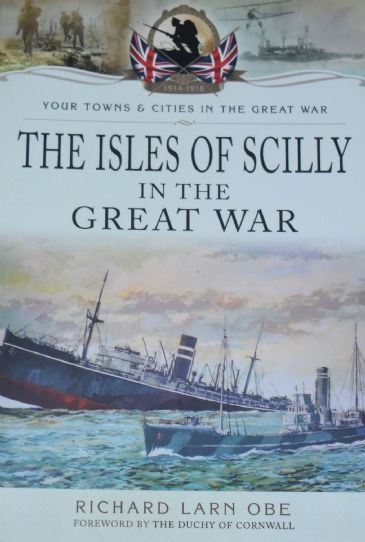 Isles of Scilly in the Great War, by Richard Larn